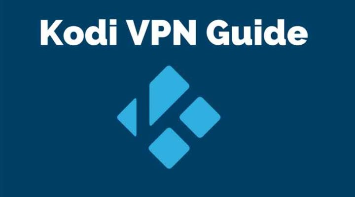 Things You Need to Know About Kodi and to Use VPN for Masked Access