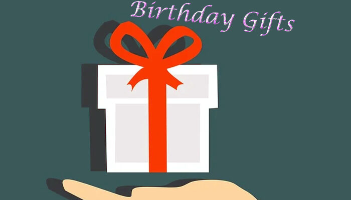 5 Birthday Gifts Ideas That Every Person Would Appreciate